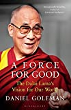 A Force for Good: The Dalai Lamas Vision for Our World