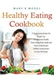 Healthy Eating Cookbook: 75 Clean Eating Recipes For Weight Loss. 2 Manuscripts Bundle, Clean Eating Made Simple and Clean Eating Recipes. Healthy Eating Recipes For Your Diet Books