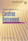 Twelve Steps to a Carefree Retirement, Paul H. Sutherland, 0899709958