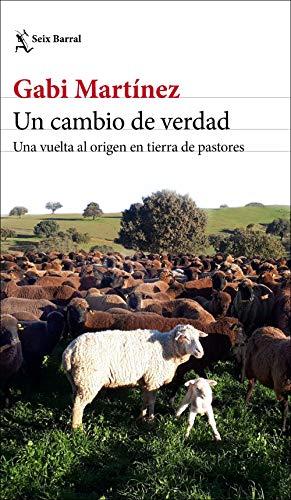 Un cambio de verdad: Una vuelta al origen en tierra de pastores