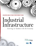 img - for Industrial Infrastructure: Growing in Tandem with the Economy (Urban Systems Studies) book / textbook / text book