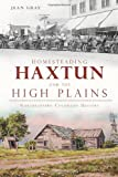 img - for Homesteading Haxtun and the High Plains: Northeastern Colorado History (Brief History) book / textbook / text book