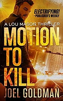 Motion To Kill (Lou Mason Thrillers Book 1) by [Goldman, Joel]