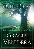 Gracia Venidera: El Poder Purificador de Vivir Por Fe La... (Spanish Edition)