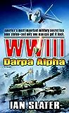 WWIII: Darpa Alpha: A Novel