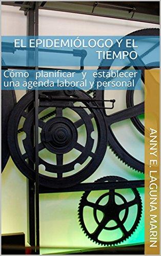 Amazon.com: El Epidemiólogo y el tiempo: Cómo planificar y ...