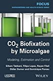 Co2 Biofixation by Microalgae / Automation Process, Tebbani and Pareau, Dominique, 1848215983
