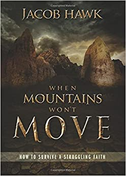 Book When Mountains Won't Move: How to Survive a Struggling Faith