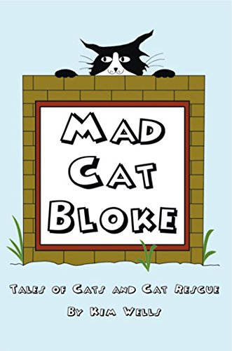 Mad Cat Bloke: Tales of cats and Cat rescue