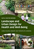 img - for Landscape and Urban Design for Health and Well-Being: Using Healing, Sensory and Therapeutic Gardens book / textbook / text book