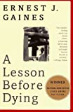 A Lesson before Dying, Ernest J. Gaines, 0679741666