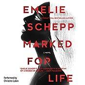 Marked for Life | Emelie Schepp