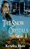 The Snow Crystals, Kendra Hale, 1494230895