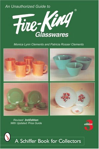 [KINDLE] ❦ Unauthorized Guide to Fire-king Glasswares ➚ Monica Lynn Clements – Vejega.info