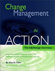 Change Management in Action: The InfoManage Interviews