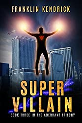 Super Villain (The Aberrant Series Book 3)