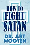 How to Fight Satan, Art Wooten, 1451258062