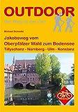 Jakobsweg vom Oberpfälzer Wald zum Bodensee (Der Weg ist das Ziel)