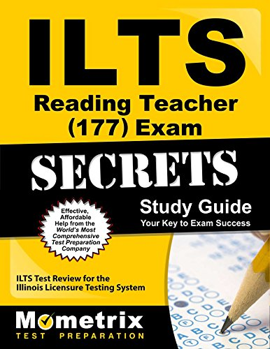 ILTS Reading Teacher (177) Exam Secrets Study Guide: ILTS Test Review for the Illinois Licensure Testing System