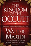The Kingdom of the Occult, Walter Martin and Jill Martin Rische, 1418516449