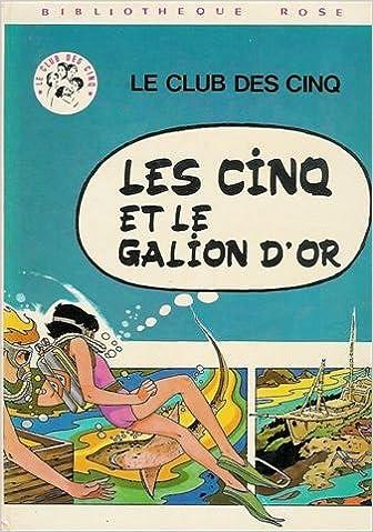 Amazon Fr Les Cinq Et Le Galion D Or Serie Le Club Des