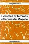 Hommes et femmes célèbres de Moselle par Barthel