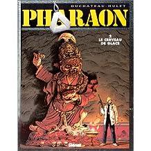 PHARAON T02: LE CERVEAU DE GLACE