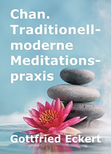 Chan. Traditionell-moderne Meditationspraxis