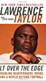 LT: Over the Edge: Tackling Quarterbacks, Drugs, and a World Beyond Football by Lawrence Taylor front cover
