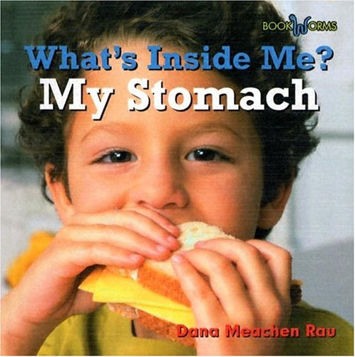 Read Online My Stomach (Bookworms: What's Inside Me?) PDF
