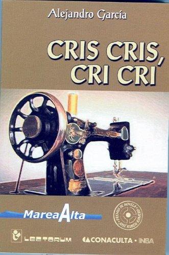 Cris Cris Cri Cri (Spanish Edition) [Alejandro Garcia] (Tapa Blanda)