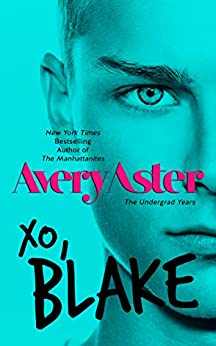 XO, Blake (The Undergrad Years Book 3) by [Aster, Avery]
