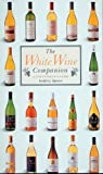 The White Wine Companion, Godfrey Spence, 1552092585