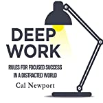 Deep Work: Rules for Focused Success in a Distracted World | Cal Newport