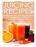 Juicing Recipes, Jamie Fox, 1496139712