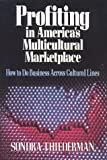 Profiting in America's Multicultural Marketplace, Thiederman, Sondra, 0669219290