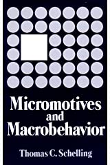 Micromotives and Macrobehavior (Fels Lectures on Public Policy Analysis) Paperback