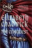 The Conquest, Elizabeth Chadwick, 0312154976