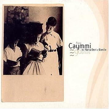 Para Caymmi: De Nana Dori E Danilo