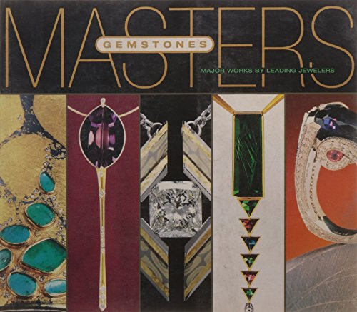 Masters: Gemstones: Major Works by Leading Jewelers by Lark Books