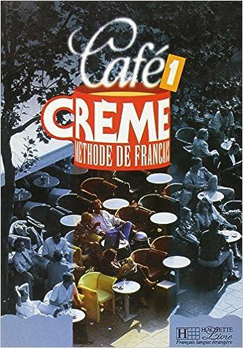 Descargar gratis ebooks portugueses Café Creme 1. Livre De L'Élève: Livre De L'Eleve 1 (Cafe creme) en español ePub