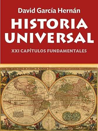 Historia Universal. XXI capítulos fundamentales eBook: Hernán ...