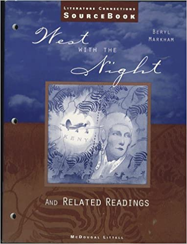 West with the Night and Related Readings (Literature Connections Source Book, High School Level)