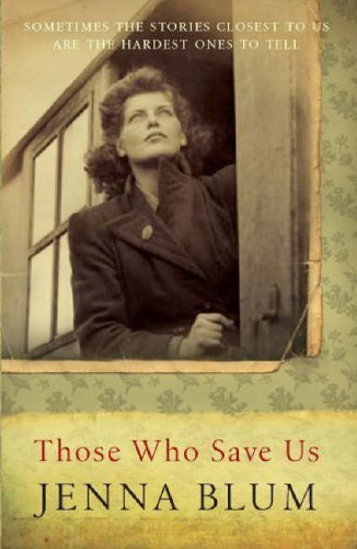 Those Who Save Us by Blum, Jenna (2006) Paperback