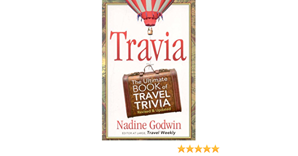 Travia The Ultimate Book Of Travel Trivia Godwin Nadine 9781887140751 Amazon Com Books