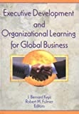 Executive Development and Organizational Learning for Global Business, , 1560249838