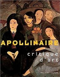 Apollinaire, critique d'art par  Pavillon des Arts : Paris - France