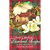 ONLY FULLY DIGITIZED COPY: Aunt Caroline's Dixieland Recipes: A Rare Collection  of Choice Southern Dishes
