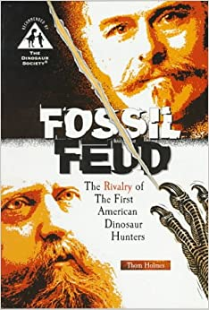 Fossil Feud: The Rivalry of the First American Dinosaur Hunters