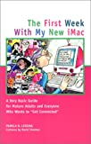 The First Week with My New IMac, Pamela R. Lessing, 1892123339